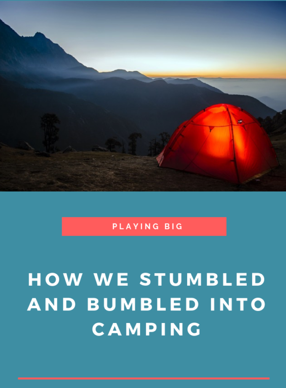 How We Stumbled and Bumbled Into Camping