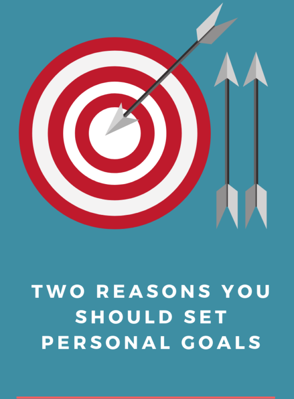 Two Reasons You Should Set Personal Goals