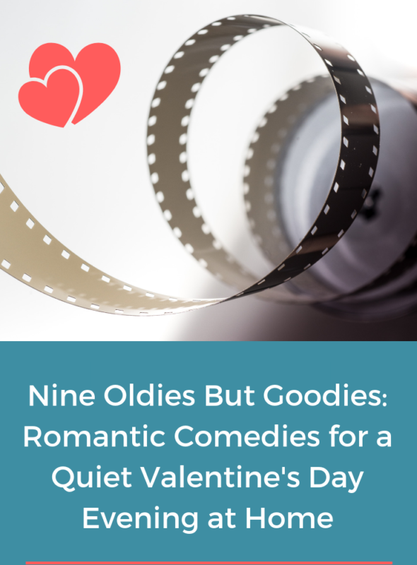 Nine Oldies But Goodies: Romantic Comedies for a Quiet Valentine's Day Evening at Home
