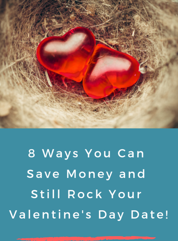 8 Ways You Can Save Money and Still Rock Your Valentine's Date!