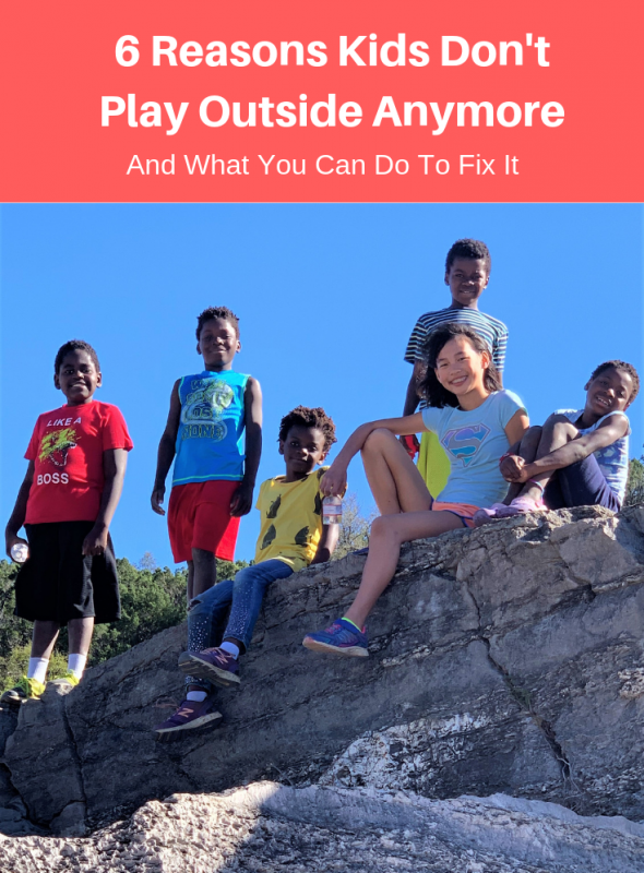 6 Reasons Kids Don't Play Outside Anymore and What You Can Do To fix It