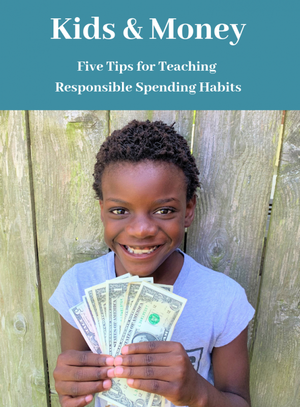 Kids and Money: Five Tips for Teaching Your Kids Responsible Spending Habits