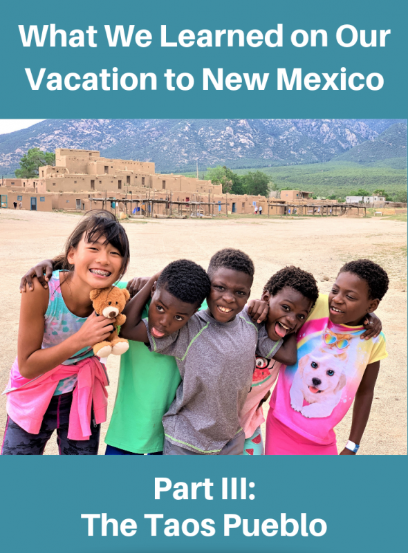 What We Learned on Our Vacation to New Mexico Part III: The Taos Pueblo