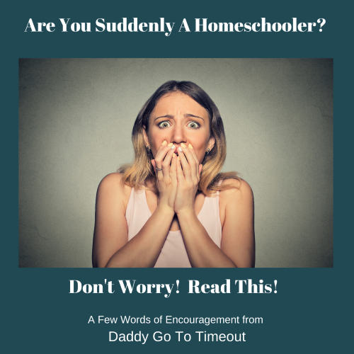 Are You Suddenly a Homeschooler? Don't Worry! Read This!